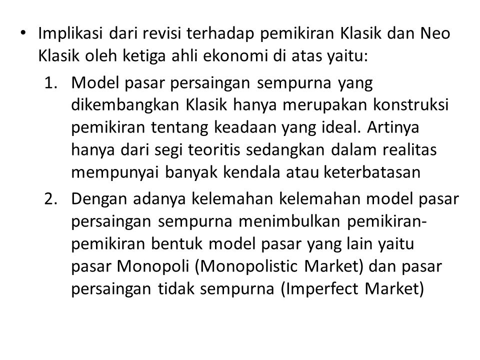 Implikasi dari revisi terhadap pemikiran Klasik dan Neo Klasik oleh ketiga ahli ekonomi di atas yaitu: