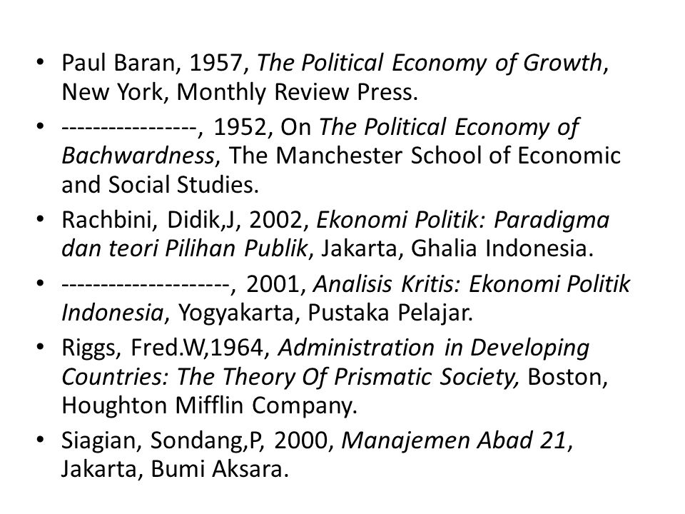 Paul Baran, 1957, The Political Economy of Growth, New York, Monthly Review Press.