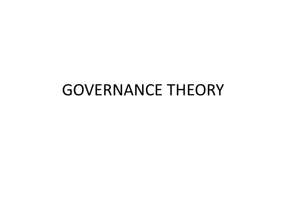 GOVERNANCE THEORY