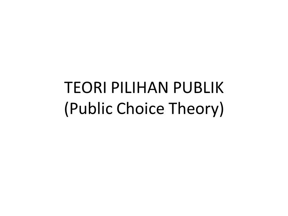 TEORI PILIHAN PUBLIK (Public Choice Theory)