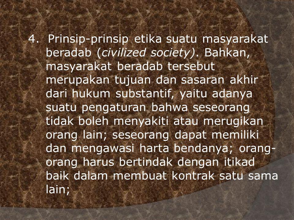 4. Prinsip-prinsip etika suatu masyarakat. beradab (civilized society)