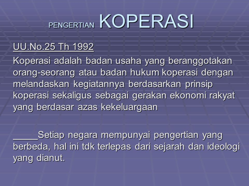 PENGERTIAN KOPERASI UU.No.25 Th 1992.