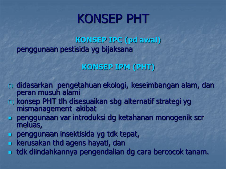 KONSEP PHT KONSEP IPC (pd awal) penggunaan pestisida yg bijaksana
