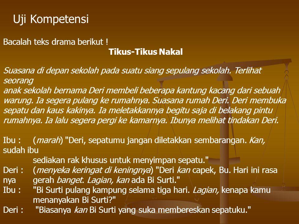 Uji Kompetensi Bacalah teks drama berikut ! Tikus-Tikus Nakal
