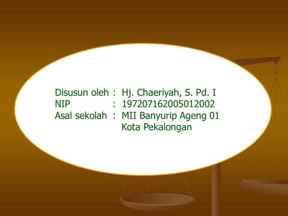 Disusun oleh : Hj. Chaeriyah, S. Pd. I