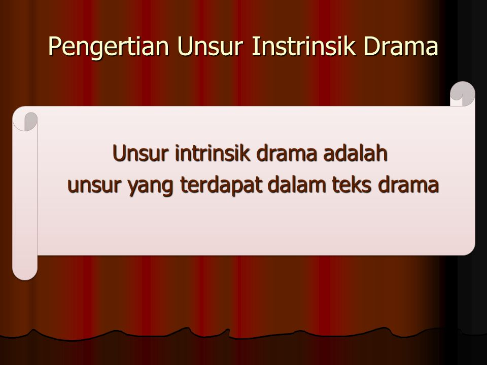 Pengertian Unsur Instrinsik Drama