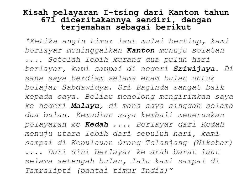Kisah pelayaran I-tsing dari Kanton tahun 671 diceritakannya sendiri, dengan terjemahan sebagai berikut