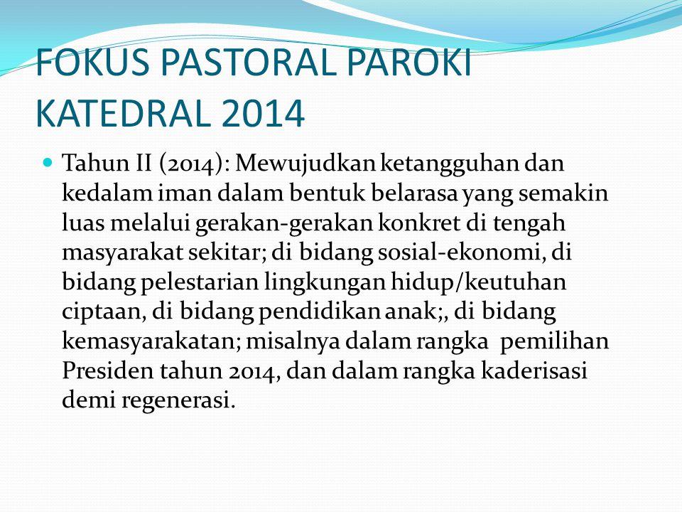 FOKUS PASTORAL PAROKI KATEDRAL 2014