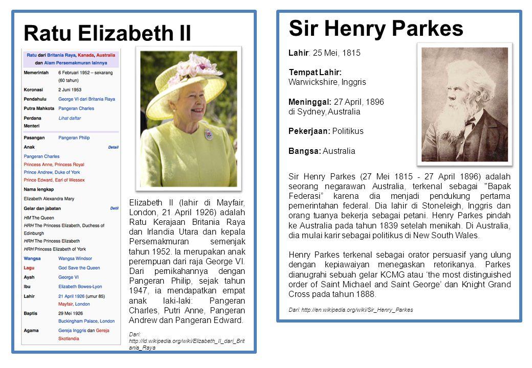 Sir Henry Parkes Ratu Elizabeth II Lahir: 25 Mei, 1815