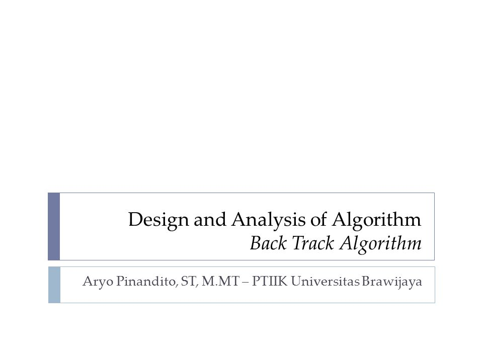 Design and Analysis of Algorithm Back Track Algorithm