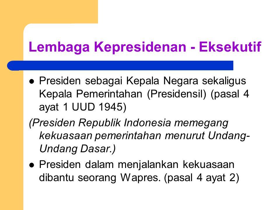 Lembaga Kepresidenan - Eksekutif