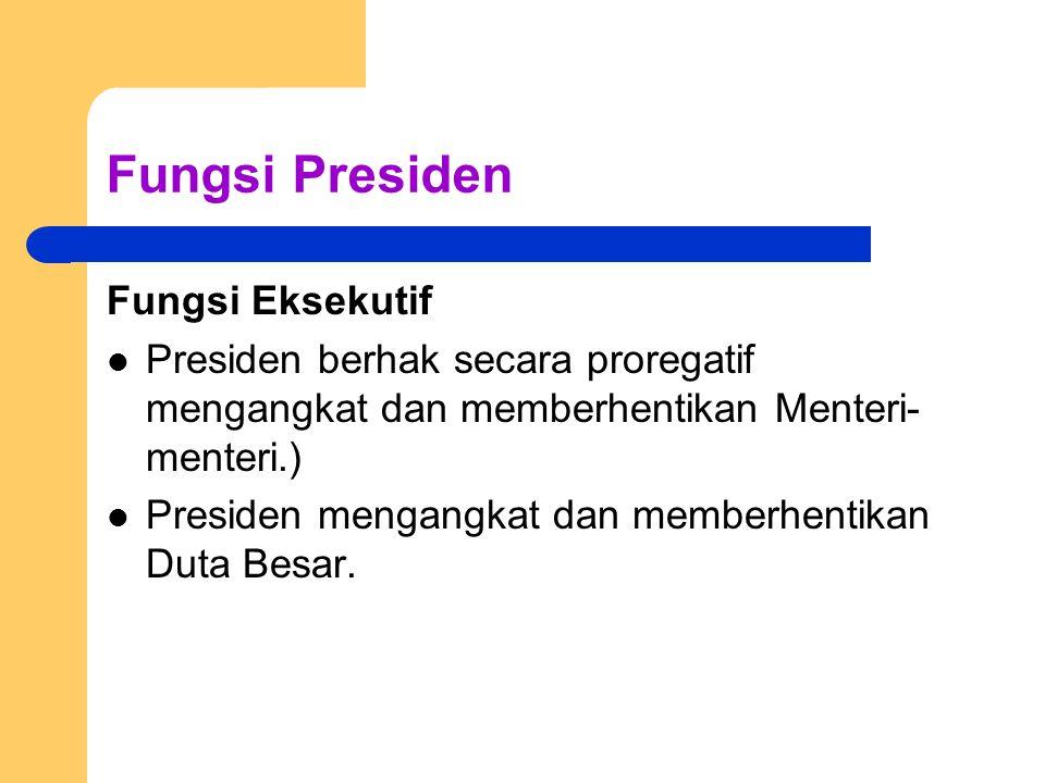 Fungsi Presiden Fungsi Eksekutif