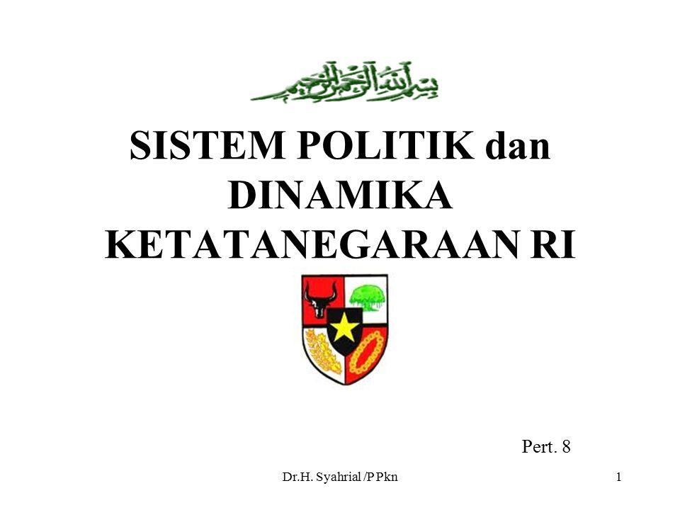 SISTEM POLITIK dan DINAMIKA KETATANEGARAAN RI