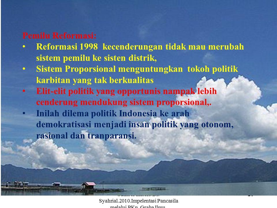 Pemilu Reformasi: Reformasi 1998 kecenderungan tidak mau merubah sistem pemilu ke sisten distrik,