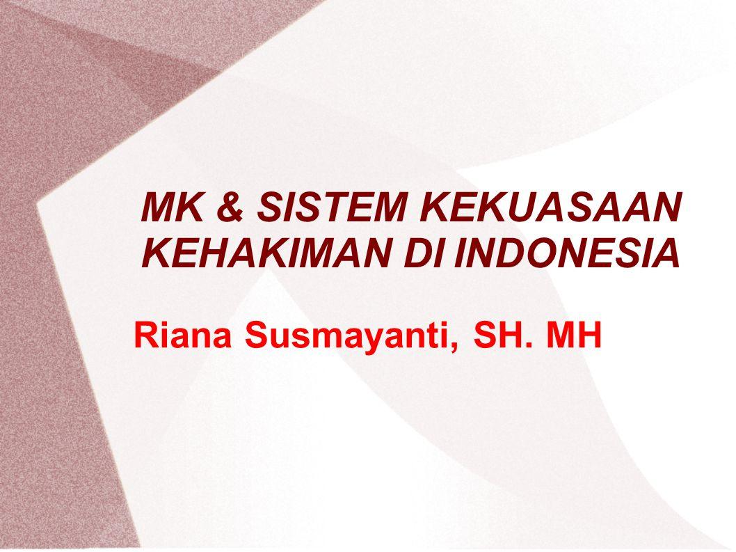 MK & SISTEM KEKUASAAN KEHAKIMAN DI INDONESIA