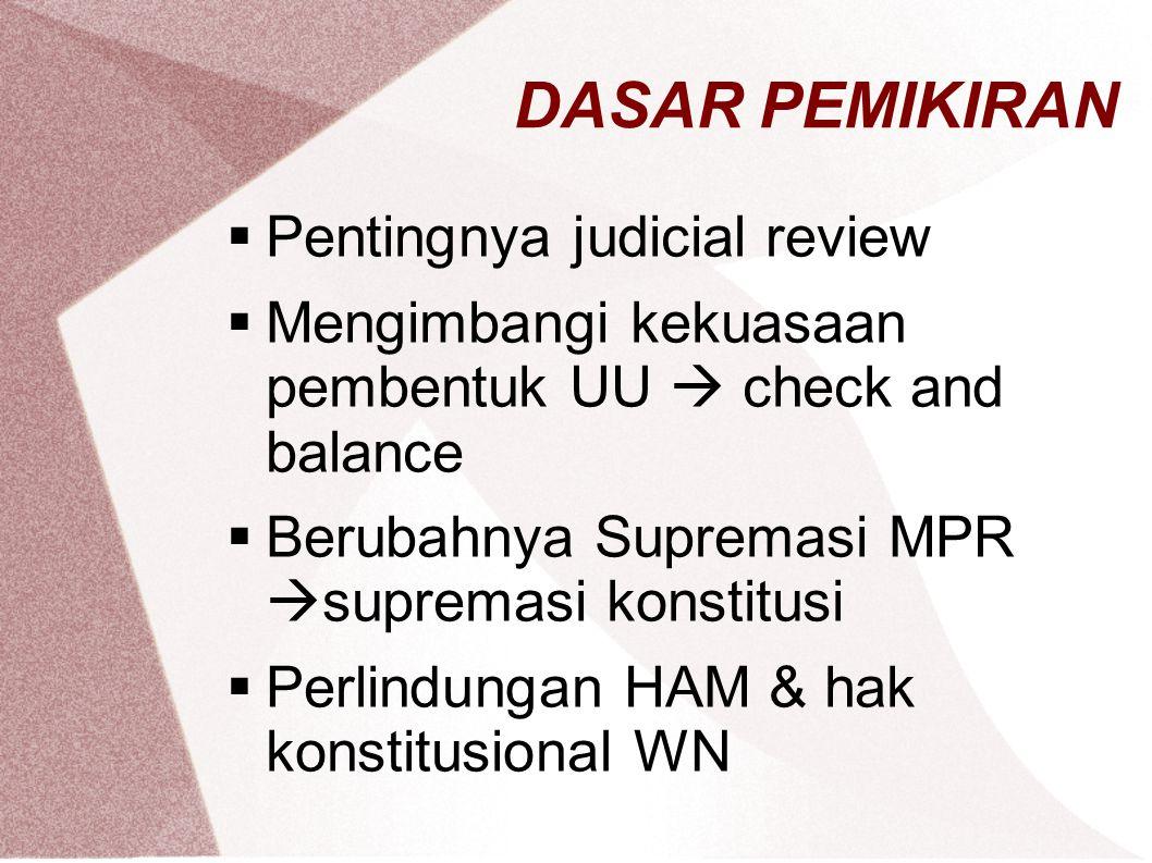 DASAR PEMIKIRAN Pentingnya judicial review