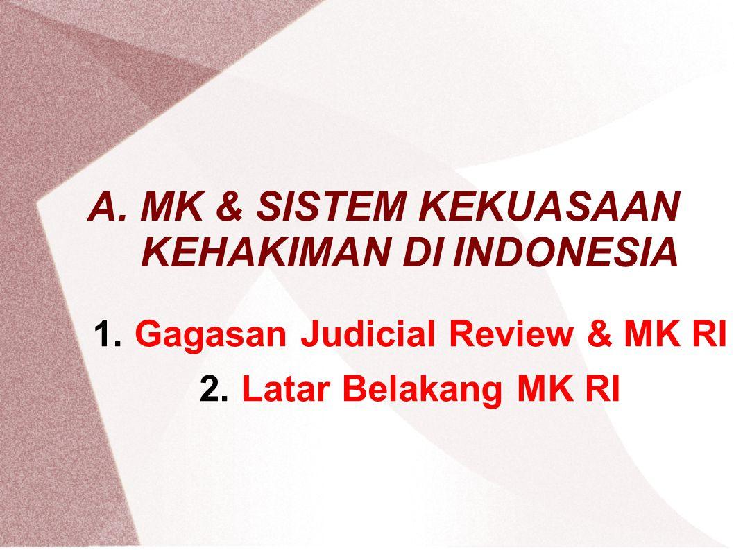 A. MK & SISTEM KEKUASAAN KEHAKIMAN DI INDONESIA
