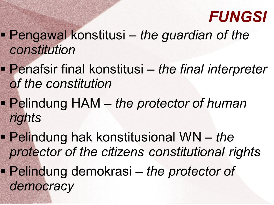 FUNGSI Pengawal konstitusi – the guardian of the constitution