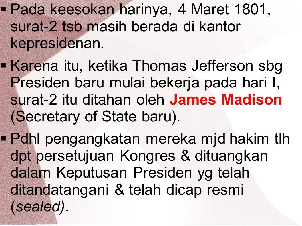 Pada keesokan harinya, 4 Maret 1801, surat-2 tsb masih berada di kantor kepresidenan.