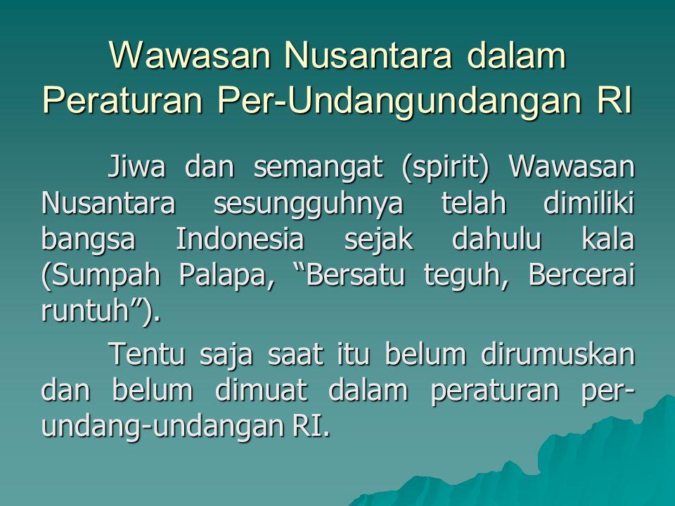 Wawasan Nusantara dalam Peraturan Per-Undangundangan RI
