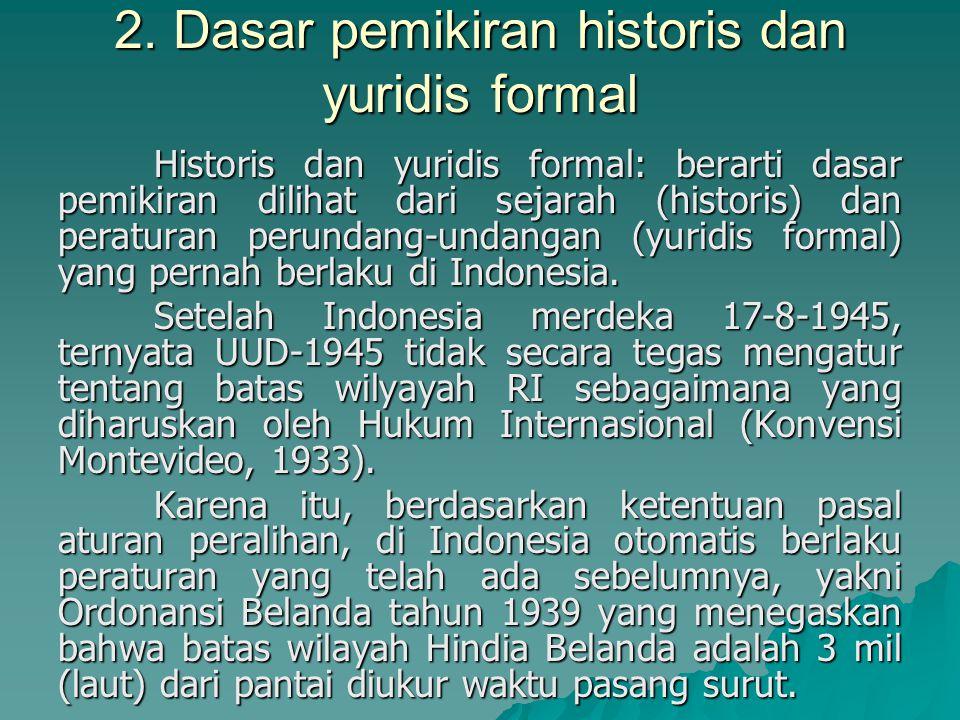 2. Dasar pemikiran historis dan yuridis formal