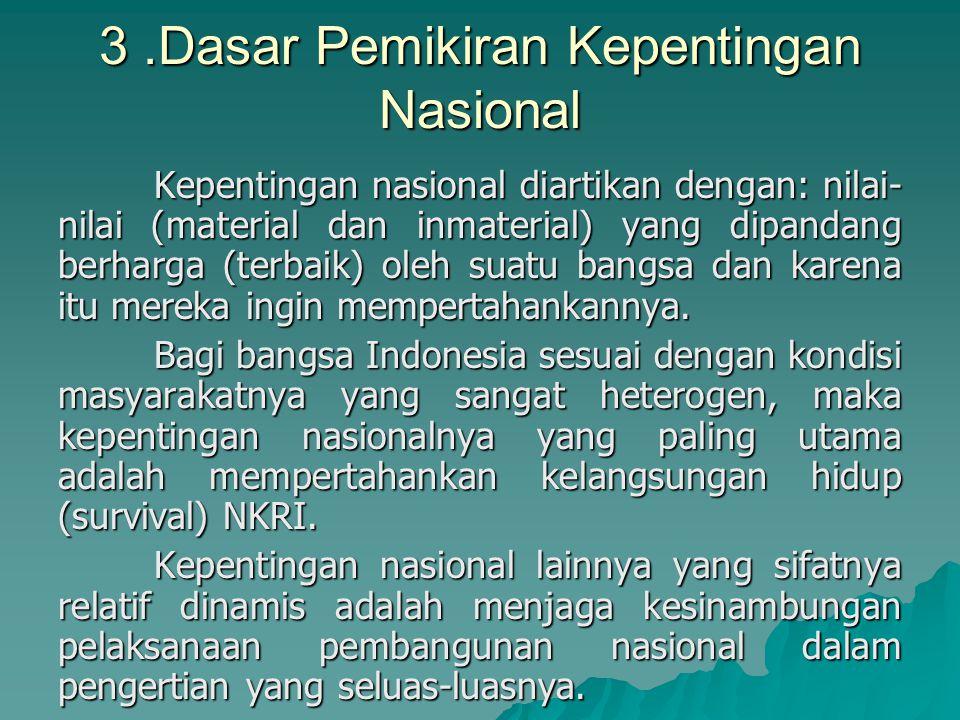 3 .Dasar Pemikiran Kepentingan Nasional