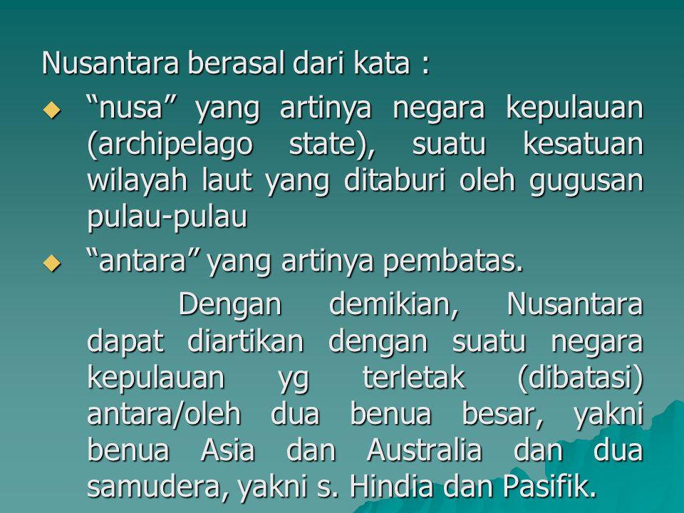 Nusantara berasal dari kata :