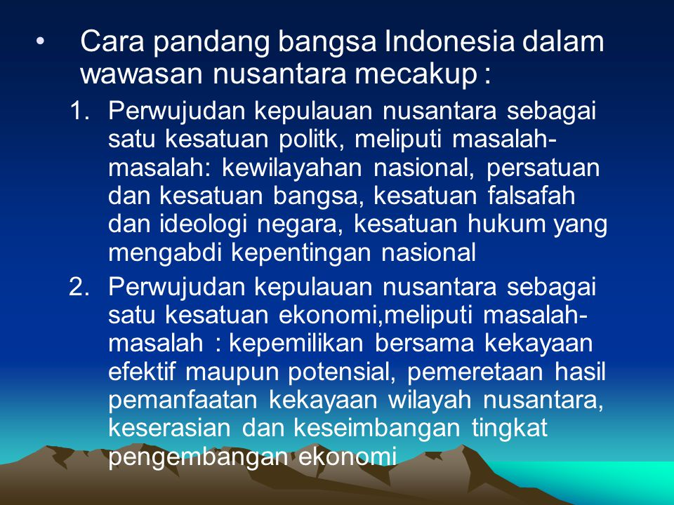 Cara pandang bangsa Indonesia dalam wawasan nusantara mecakup :