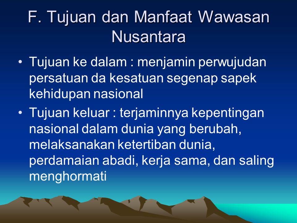 F. Tujuan dan Manfaat Wawasan Nusantara