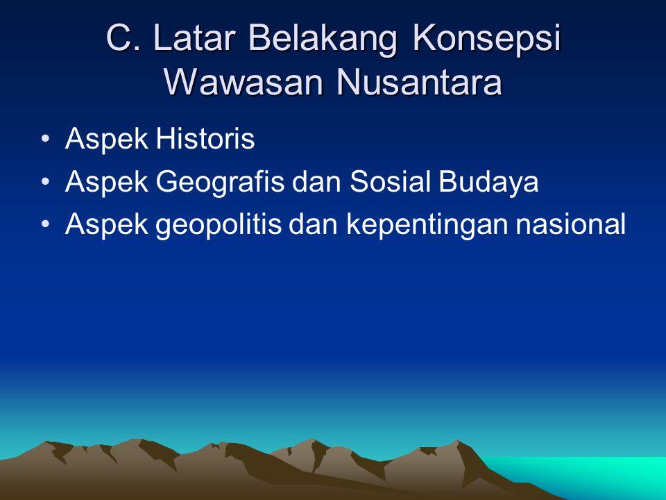 C. Latar Belakang Konsepsi Wawasan Nusantara
