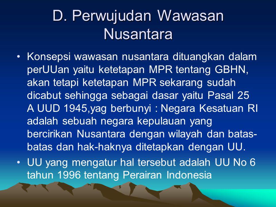 D. Perwujudan Wawasan Nusantara