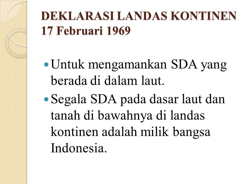DEKLARASI LANDAS KONTINEN 17 Februari 1969