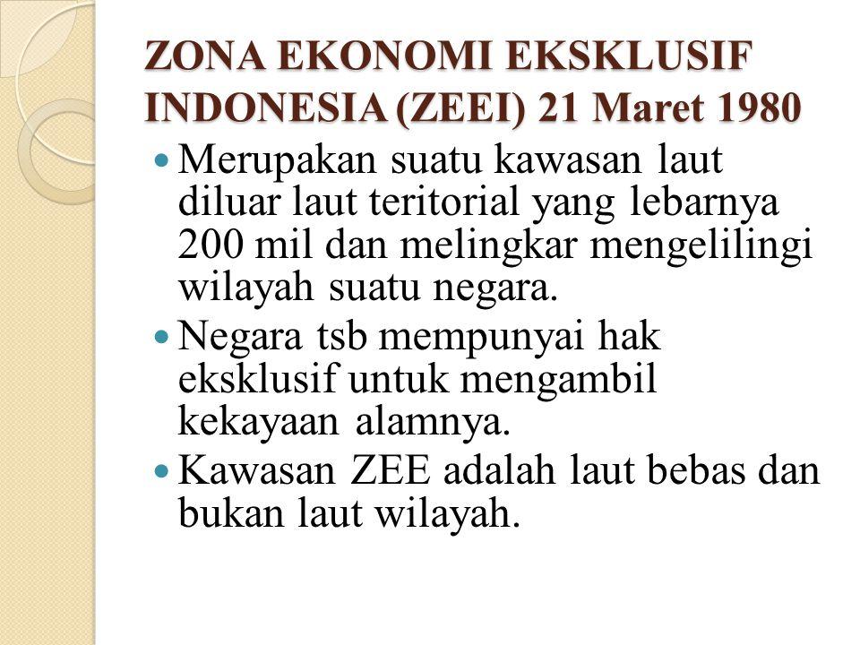 ZONA EKONOMI EKSKLUSIF INDONESIA (ZEEI) 21 Maret 1980