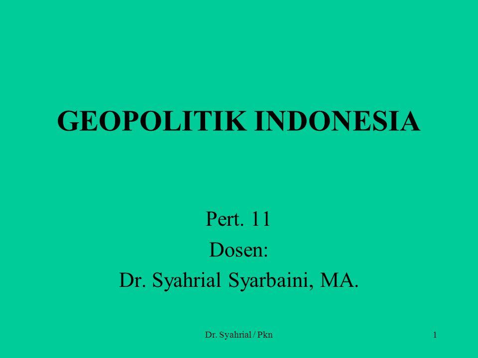 Pert. 11 Dosen: Dr. Syahrial Syarbaini, MA.
