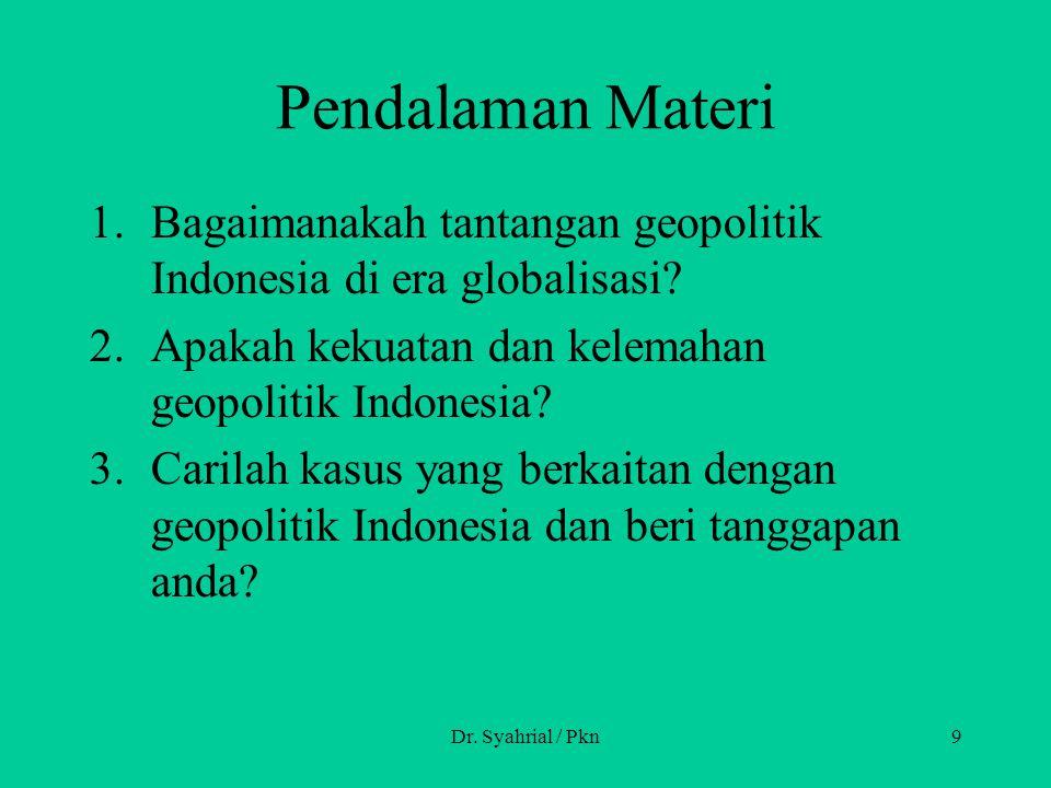 Pendalaman Materi Bagaimanakah tantangan geopolitik Indonesia di era globalisasi Apakah kekuatan dan kelemahan geopolitik Indonesia