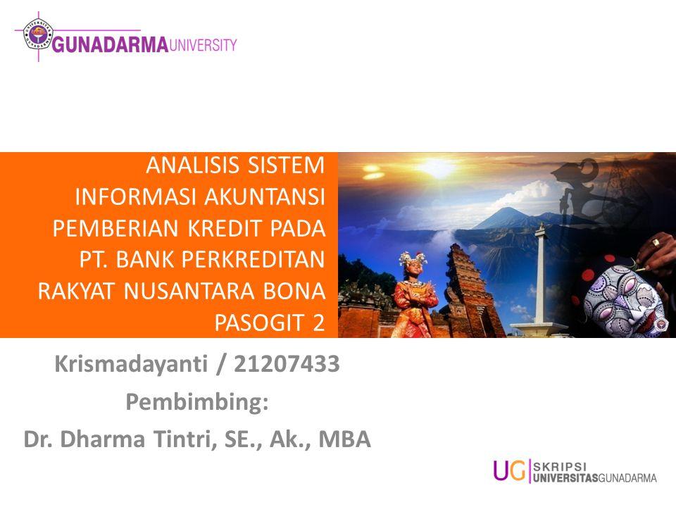 Krismadayanti / 21207433 Pembimbing: Dr. Dharma Tintri, SE., Ak., MBA
