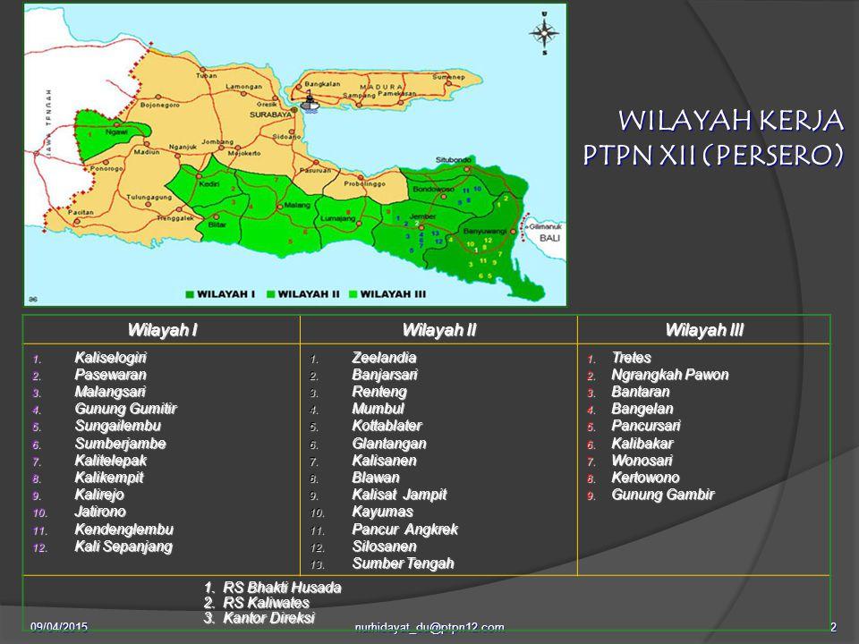 WILAYAH KERJA PTPN XII (PERSERO) Peta Jawa Timur Wilayah I Wilayah II