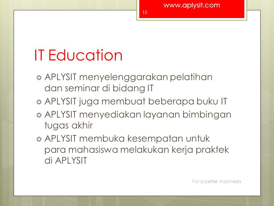IT Education APLYSIT menyelenggarakan pelatihan dan seminar di bidang IT. APLYSIT juga membuat beberapa buku IT.