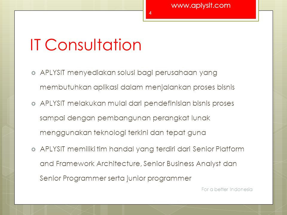IT Consultation APLYSIT menyediakan solusi bagi perusahaan yang membutuhkan aplikasi dalam menjalankan proses bisnis.