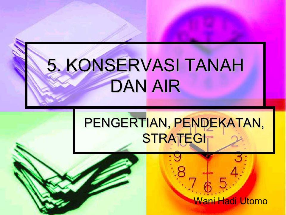 5. KONSERVASI TANAH DAN AIR