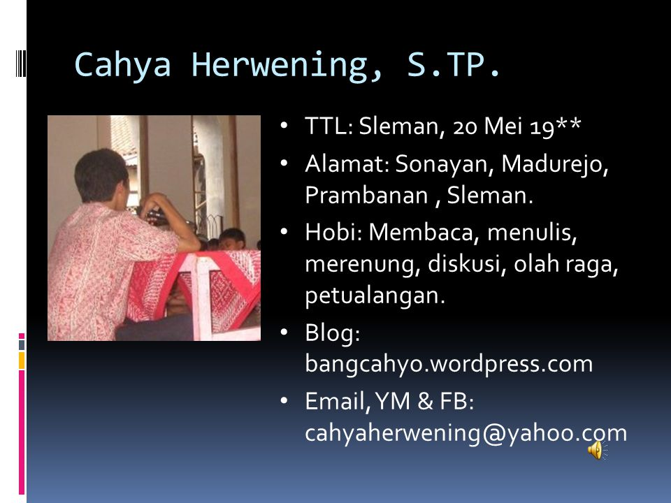 Cahya Herwening, S.TP. TTL: Sleman, 20 Mei 19**