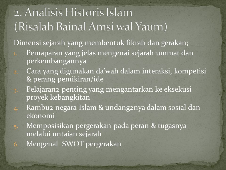 2. Analisis Historis Islam (Risalah Bainal Amsi wal Yaum)