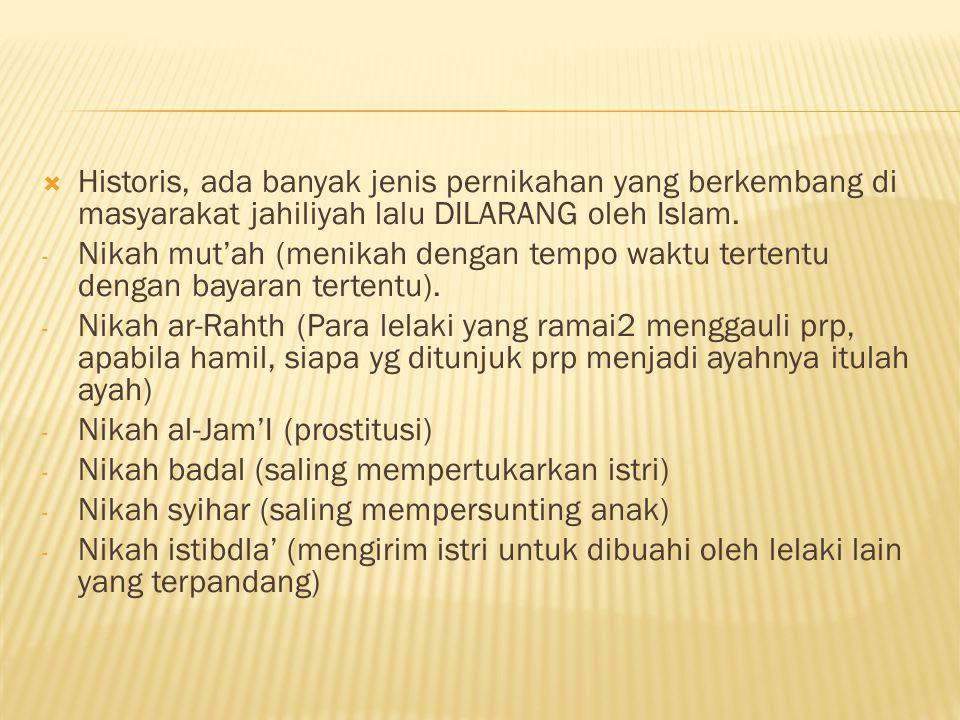 Historis, ada banyak jenis pernikahan yang berkembang di masyarakat jahiliyah lalu DILARANG oleh Islam.