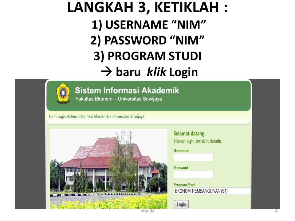 LANGKAH 3, KETIKLAH : 1) USERNAME NIM 2) PASSWORD NIM 3) PROGRAM STUDI  baru klik Login
