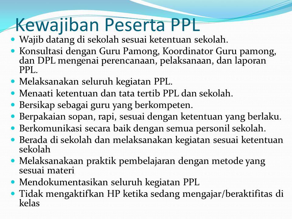 Kewajiban Peserta PPL Wajib datang di sekolah sesuai ketentuan sekolah.