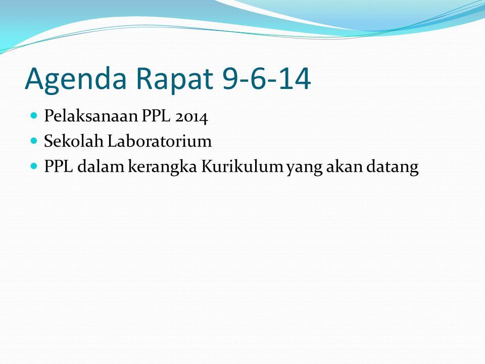 Agenda Rapat 9-6-14 Pelaksanaan PPL 2014 Sekolah Laboratorium