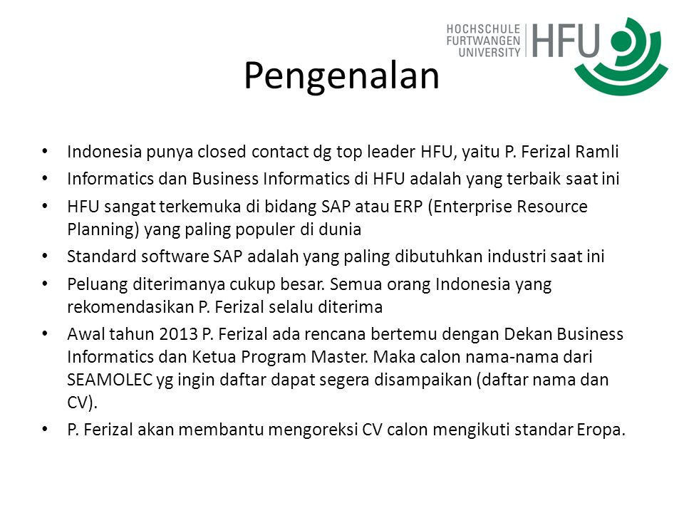 Pengenalan Indonesia punya closed contact dg top leader HFU, yaitu P. Ferizal Ramli.
