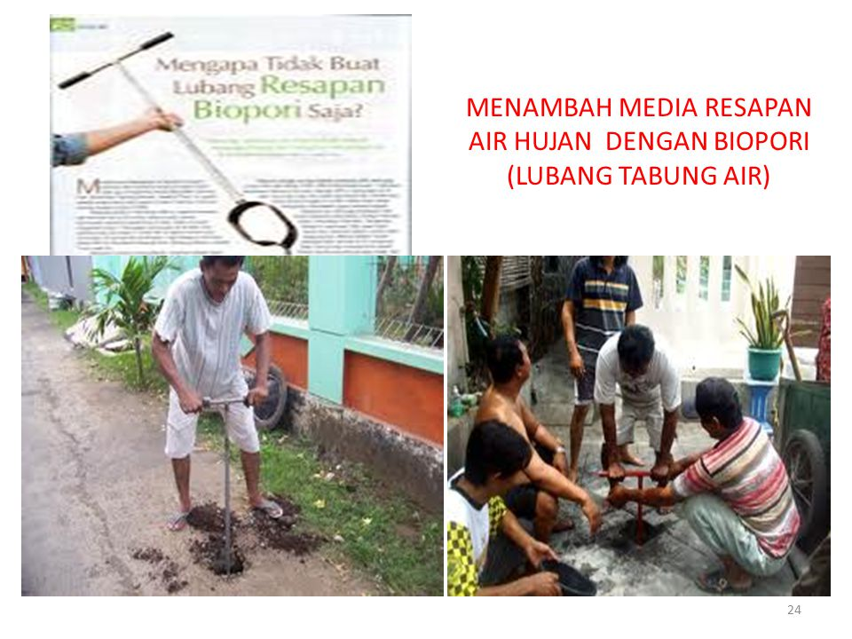 MENAMBAH MEDIA RESAPAN AIR HUJAN DENGAN BIOPORI (LUBANG TABUNG AIR)