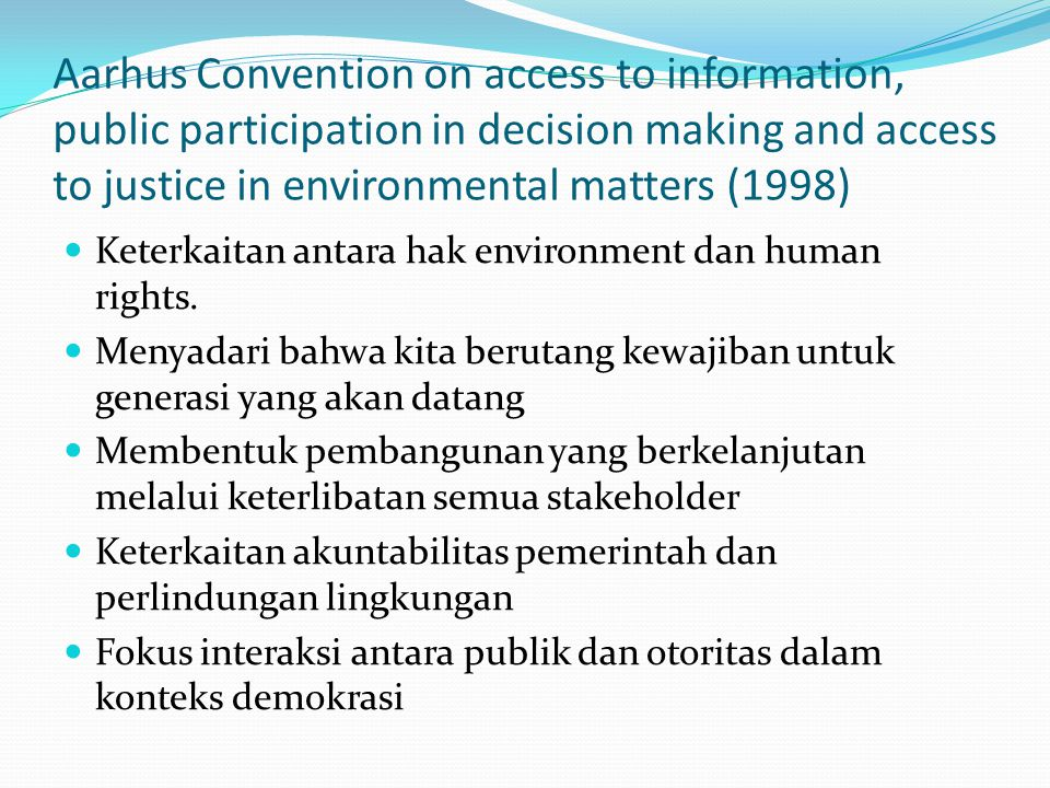 Aarhus Convention on access to information, public participation in decision making and access to justice in environmental matters (1998)