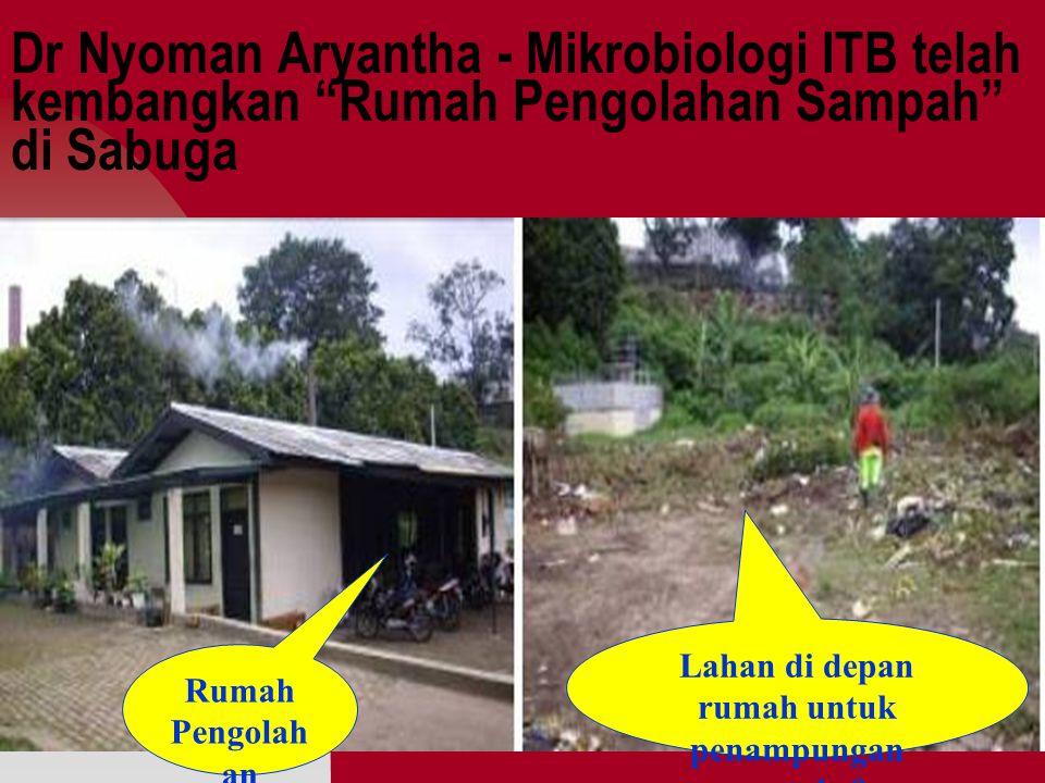 Dr Nyoman Aryantha - Mikrobiologi ITB telah kembangkan Rumah Pengolahan Sampah di Sabuga